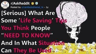 [SERIOUS] Ultimate 'Life Saving' Tips People NEED TO KNOW (r/AskReddit)