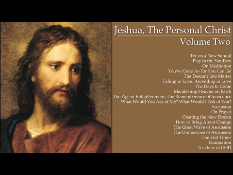 Jeshua, The Personal Christ: Volume II: Falling in Love, Ascending in Love