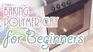 How to bake Polymer Clay for Beginners