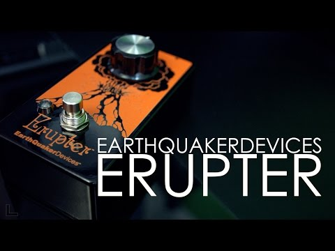 Earthquaker Devices ERUPTER - Incredibly awesome FUZZ pedal!