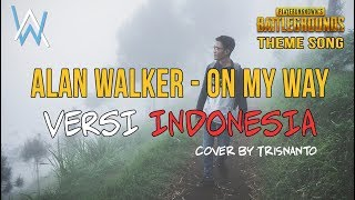 Download lagu Alan Walker, Sabrina Carpenter & Farruko - On My Way versi Indonesia (PUBG Mobile Theme)