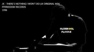 JX - There's Nothing I Won't Do (JX Original Mix)
