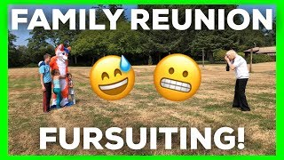 FURSUITING at my FAMILY REUNION!
