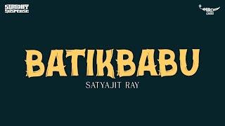 Sunday Suspense | Batikbabu | Satyajit Ray | Mirchi 98.3