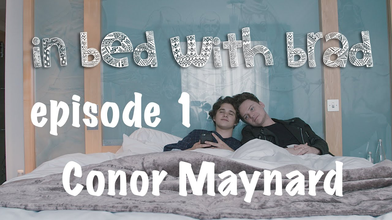 In Bed With Brad — Episode 1 Conor Maynard