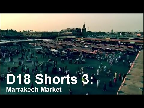 D18 Shorts 3: Marrakech Market