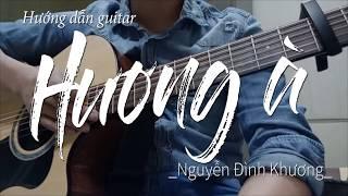 Hương À - Nguyễn Đình Khương | Hướng dẫn guitar & Hợp âm