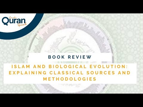 Book Review: Islam and Biological Evolution: Explaining Classical Sources and Methodologies