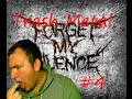 Capture de la vidéo Trash Metal #4-Forget My Silence