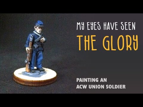 My eyes have seen the glory: Painting an ACW Union soldier