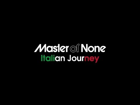 Master of None - Italian Journey