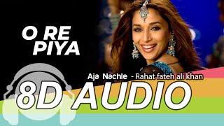 O Re Piya 8D Audio Song - Aaja Nachle   Madhuri Dixit   Rahat Fateh Ali Khan