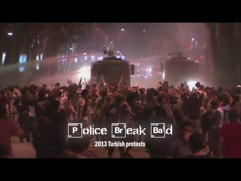 Police Break Bad: 2013 Turkish protests