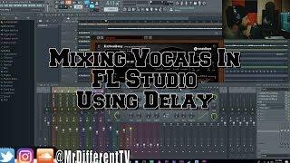 Mixing Vocals in FL Studio 2018 pt.4 Using Delay