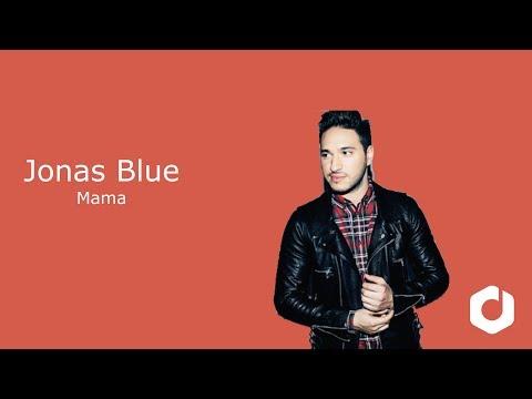 Jonas Blue - Mama Lyrics