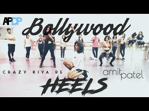 Crazy Kiya Re |  Bollywood Heels | Amit Patel | Dhoom 2