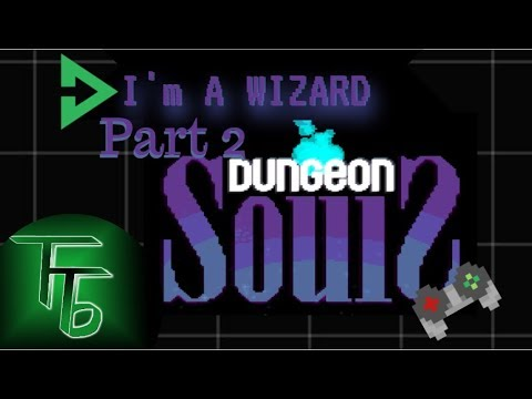 I'm a wizard- Dungeon souls part 2 |