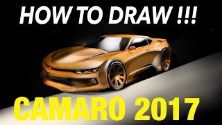 HOW to DRAW -  Chevrolet Camaro 2017 Speed  draw - Desenho industrial automobilistico