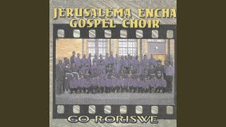 Provided to YouTube by Believe A. Joko ea hao · Jerusalema Encha Gospel Choir Go Roriswe ℗ Music City / Mobile Music Trust Released on: 2013-04-01 ...
