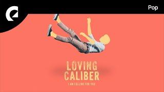 Loving Caliber - I Am Falling For You