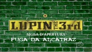 Sigla d'apertura Lupin III - Fuga da Alcatraz [FULL-HD]