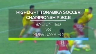 Video Gol Pertandingan Bali United  vs Sriwijaya FC