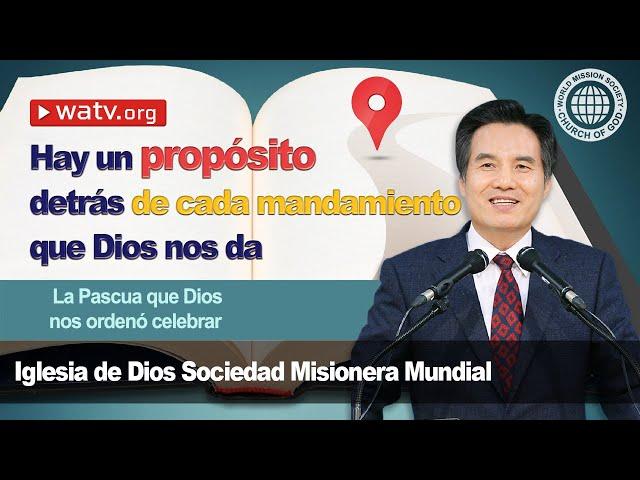 La Pascua que Dios nos ordenó celebrar 【lglesia de Dios,Iglesia de Dios sociedad misionera mundial】