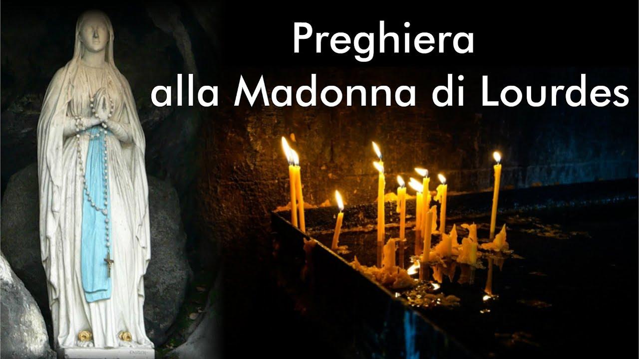 Preghiera Per Chiedere Una Grazia Alla Madonna Di Lourdes Youtube