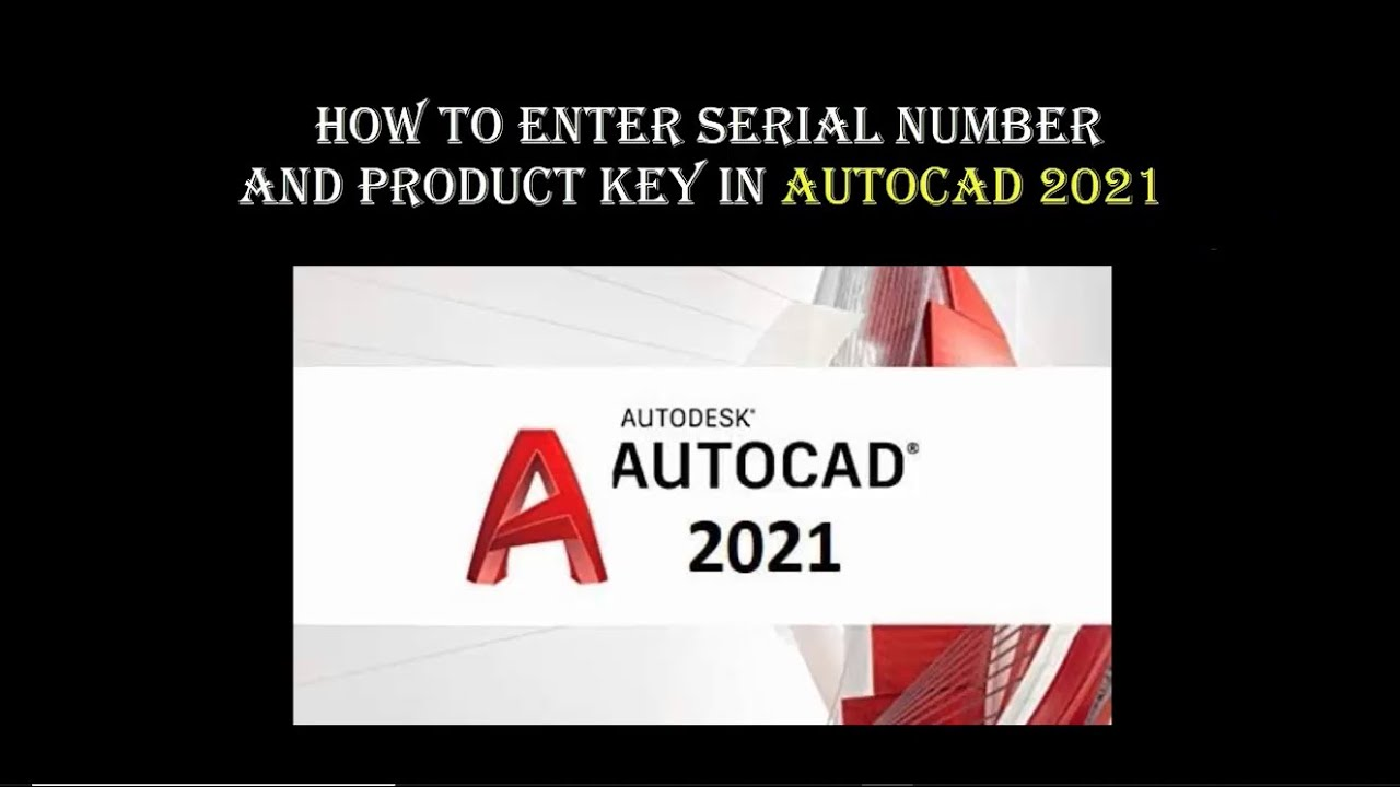 How to Enter Serial number and Product key in Autocad 2021 ...