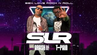 Arash Feat. T-Pain - Sex Love Rock N Roll (SLR)
