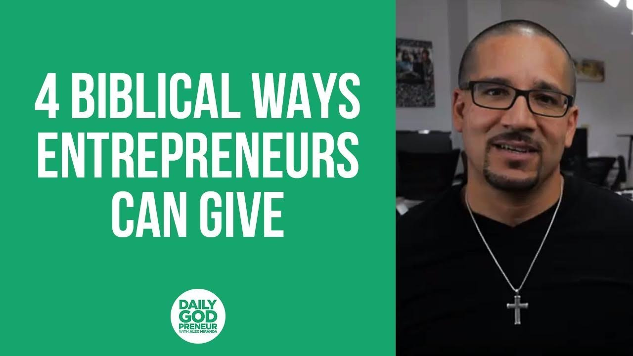 4 Biblical Ways Entrepreneurs Can Give