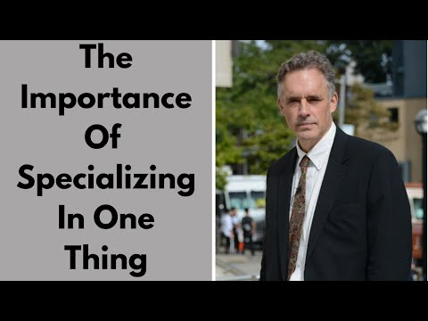 The Importance Of Specializing In One Thing | Jordan Peterson