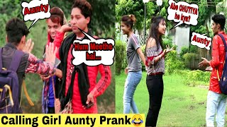 Calling Cute Girl's Aunty | Prank in India | Ar Prank