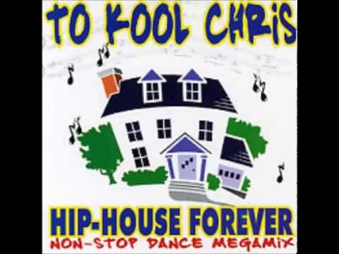 To Kool Chris - Hip-House Forever Non-Stop Dance Mix mp3