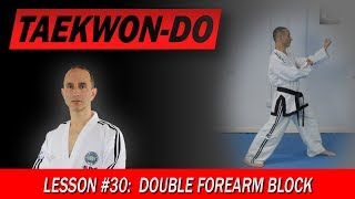 Double Forearm Block - Taekwon-Do Lesson #30