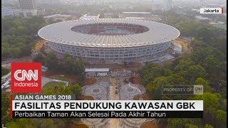 Pembangunan Fasilitas Pendukung GBK Dikebut - Jelang Asian Games 2018