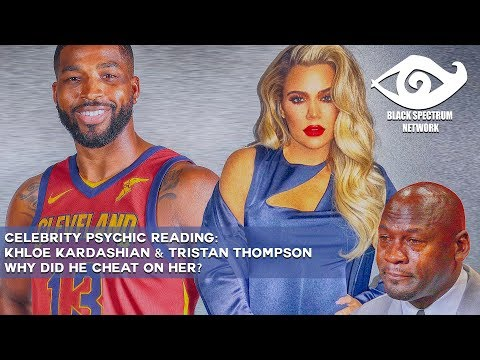 Psychic Reading – Khloe Kardashian & Tristan Thompson – What's Up With Their Marriage?