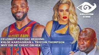Psychic Reading - Khloe Kardashian & Tristan Thompson - What's Up With Their Marriage?