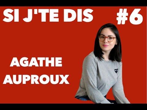 Si j'te dis #6 avec notre quatrième invitée : Agathe Auproux - YouTube