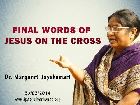 Final Words of Jesus on The Cross | Message by Dr. Margaret Jayakumari