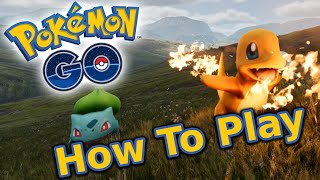 How to Play Pokemon Go - Tips & Tricks
