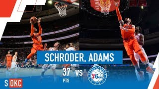 Dennis Schroder and Steven Adams Combine for 37 Points vs Sixers | January 19th, 2019