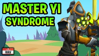 Master Yi Syndrome