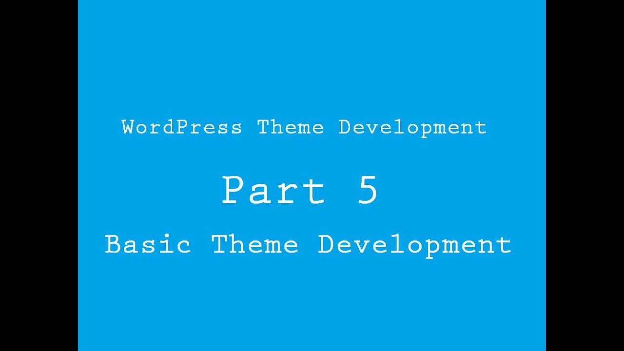 WordPress Theme Development Part 5 (Basic Theme Development) - YouTube
