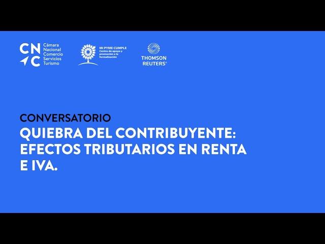 Conversatorio Quiebra del Contribuyente. Efectos Tributarios en Renta e IVA