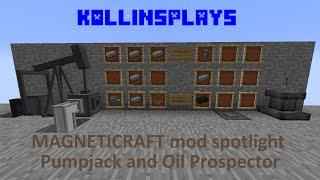 Magneticraft Pumpjack and Oil Prospector - KollinsPlays mod Spotlight
