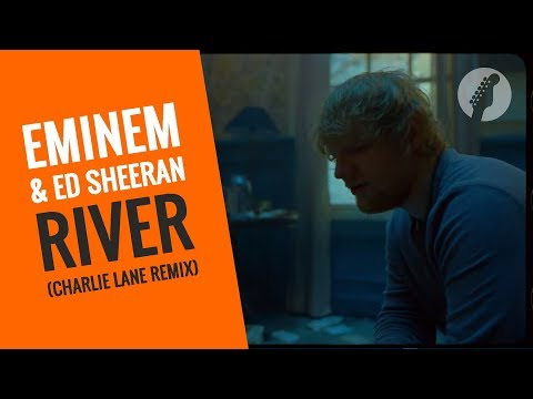 [Premiere] Eminem & Ed Sheeran - River (Charlie Lane Remix)