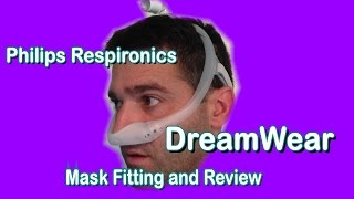 DreamWear  Philips Respironics CPAP BiPAP Mask Fitting and Review. FreeCPAPAdvice.com