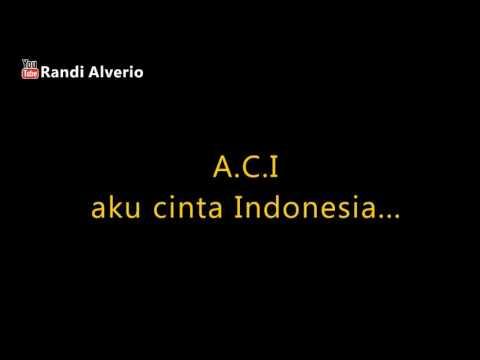 ACI Aku Cinta Indonesia HQ Audio Restored Remastered + Lirik