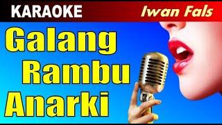 Karaoke - GALANG RAMBU ANARKI Iwan Fals - Lagu Pop Nostalgia Tembang Kenangan Lawas